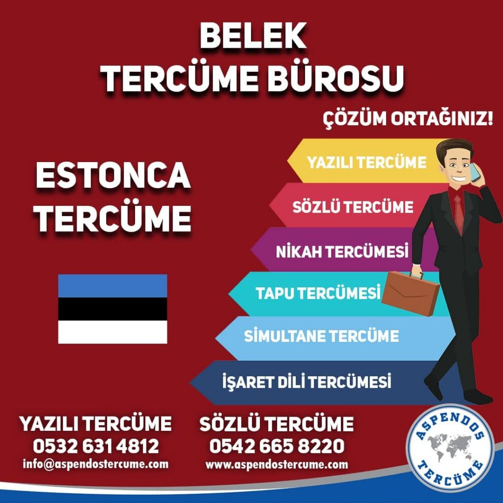 Belek Tercüme Bürosu - Estonca Tercüme - Aspendos Tercüme