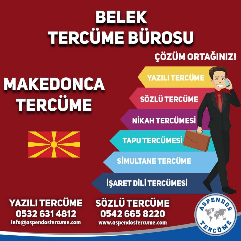 Belek Tercüme Bürosu - Makedonca Tercüme - Aspendos Tercüme