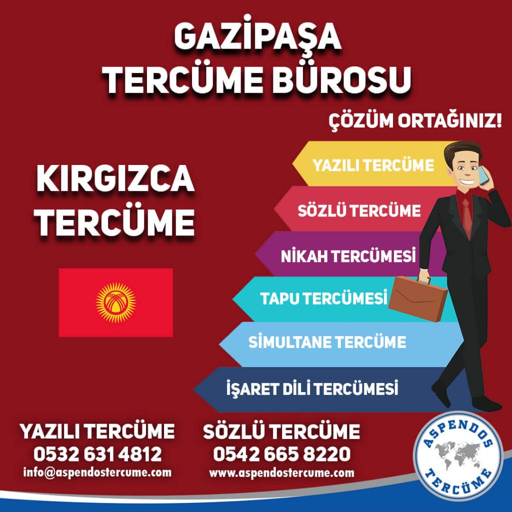 Gazipaşa Tercüme Bürosu - Kırgızca Tercüme - Aspendos Tercüme