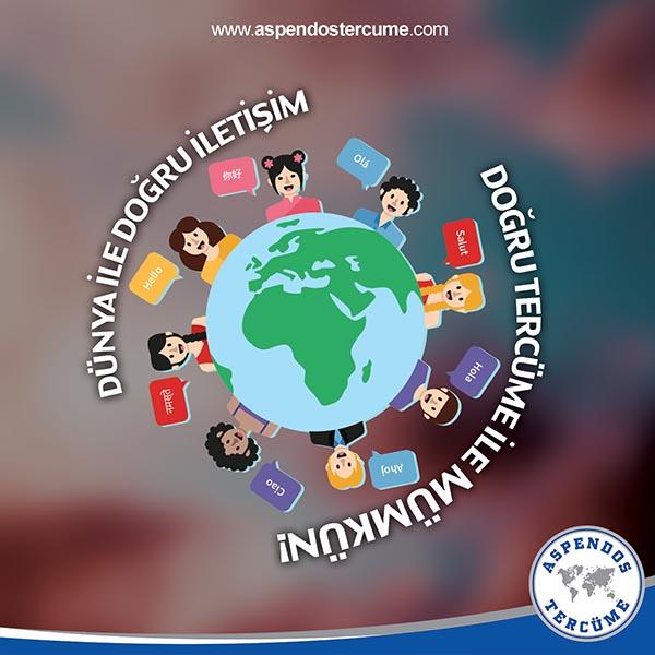Dünya ile Doğru İletişim Doğru Tercüme ile Mümkün