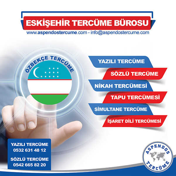 Eskişehir Özbekçe Tercüme Hizmeti
